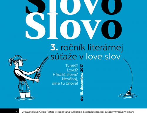 Vyhlásili sme 3. ročník literárnej súťaže v love slov SLOVO 2017