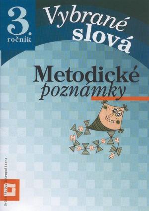 Náhľad: Metodické poznámky - Vybrané slová pre 3. roč. ZŠ