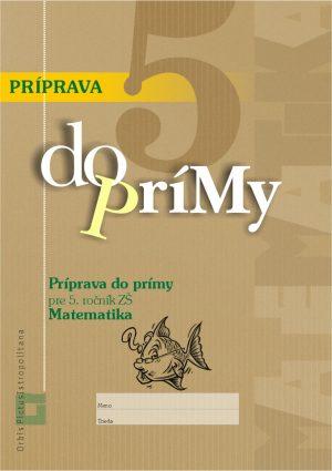 Náhľad: Príprava do prímy z matematiky pre 5. ročník ZŠ