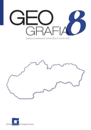 Náhľad: Geografia pre 8. ročník ZŠ a 3 GOŠ - SLOVENSKO