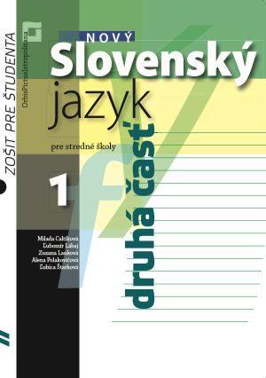 Nový Slovenský jazyk pre SŠ 1. roč. - Zošit pre študenta 2. časť