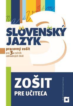 Zošit pre učiteľa – Slovenský jazyk pre 3. ročník ZŠ