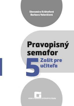 Pravopisný semafor 5 - Zošit pre učiteľa