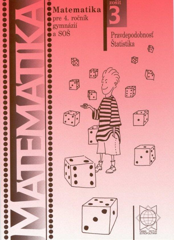 Náhľad: Matematika 4 / 3. zošit - Pravdepodobnosť, Štatistika