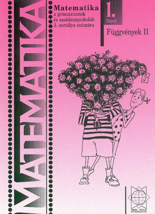 Náhľad: Matematika 3 / 1. zošit - Funkcie II pre gymnázia a SOŠ  - maďarská mutácia