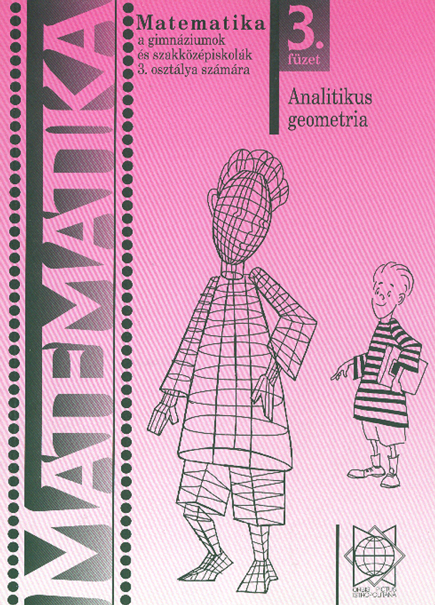 Náhľad: Matematika 3 / 3. zošit - Analytická geometria pre gymnázia a SOŠ  - maďarská mutácia