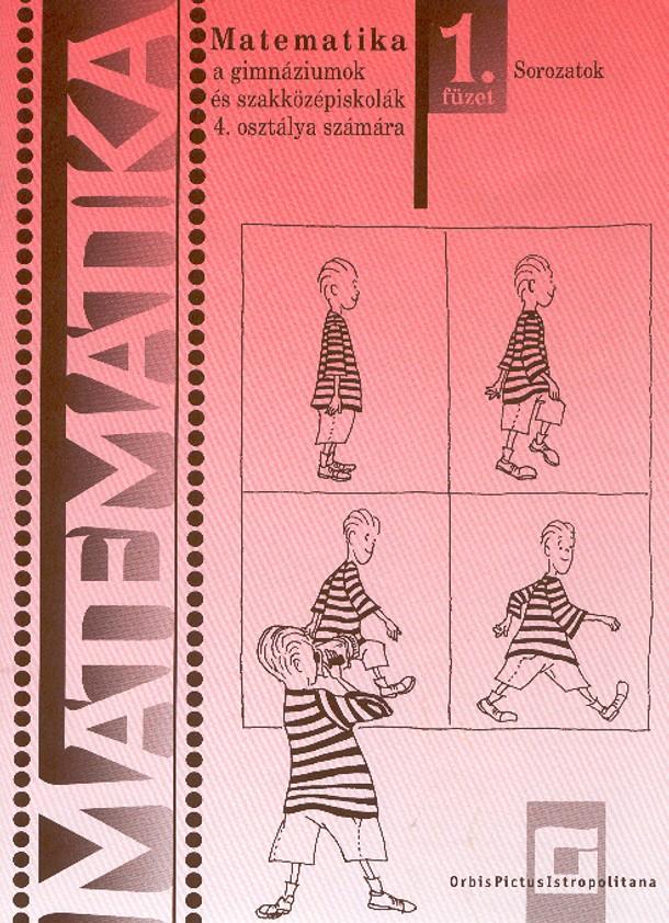 Náhľad: Matematika 4 / 1. zošit - Postupnosti pre gymnázia a SOŠ  - maďarská mutácia