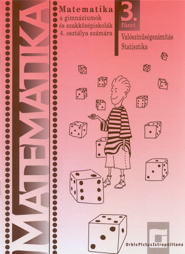 Náhľad: Matematika 4 / 4. zošit - Pravdepodobnosť, Štatistika pre gymnázií a SOŠ  - maďarská mutácia