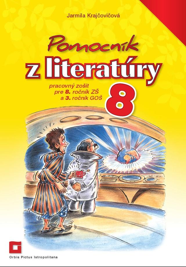 Náhľad: Pomocník z literatúry 8 ZŠ a 3 GOŠ