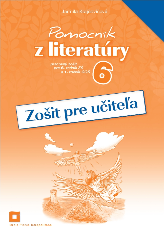 Náhľad: Zošit pre učiteľa - Pomocník z literatúry 6 ZŠ a 1 GOŠ