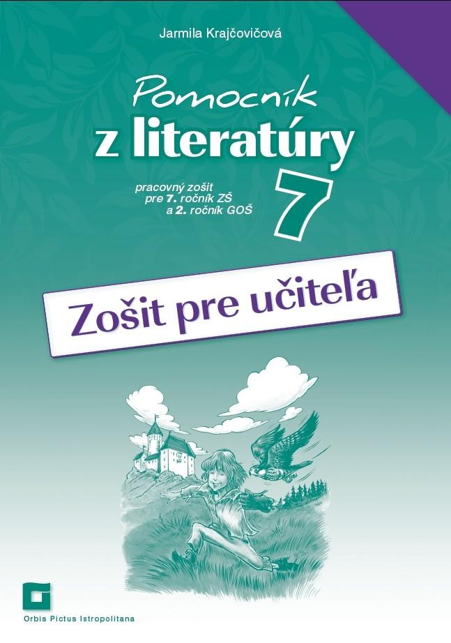 Náhľad: Zošit pre učiteľa - Pomocník z literatúry 7 ZŠ a 2 GOŠ