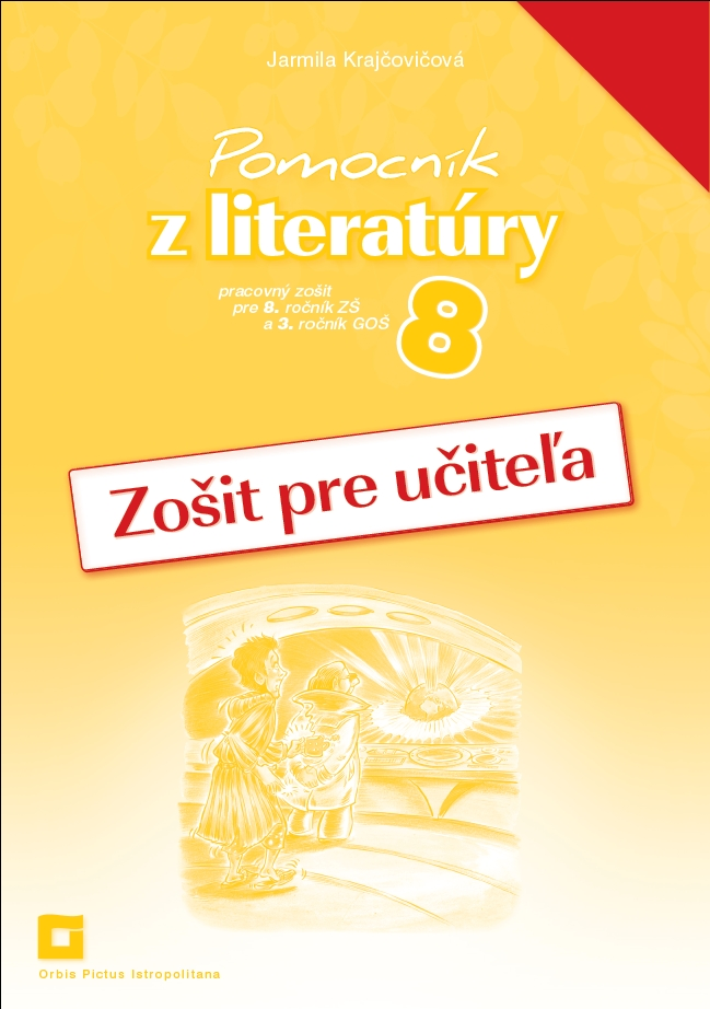 Náhľad: Zošit pre učiteľa - Pomocník z literatúry 8 ZŠ a 3 GOŠ