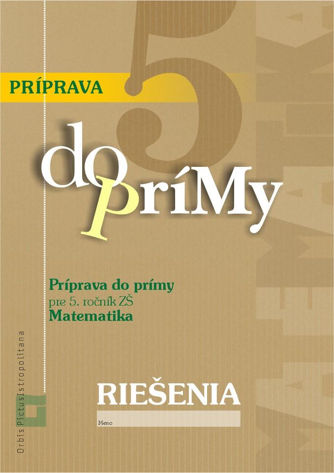 Náhľad: RIEŠENIA - Príprava do prímy z matematiky pre 5. ročník ZŠ