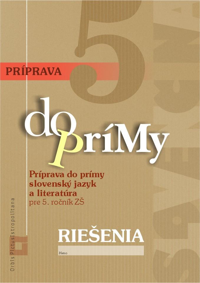 Náhľad: RIEŠENIA - Príprava do prímy zo slovenského jazyka a literatúry pre 5. ročník ZŠ