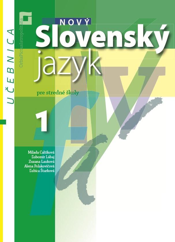Náhľad: Nový Slovenský jazyk pre SŠ 1. roč. - Učebnica