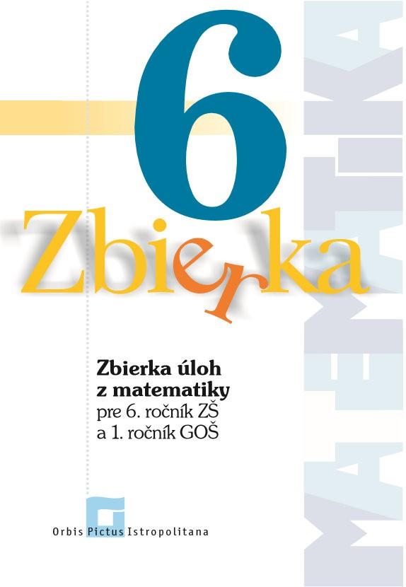 Náhľad: Zbierka úloh z matematiky pre 6. roč. ZŠ a 1. roč. GOŠ