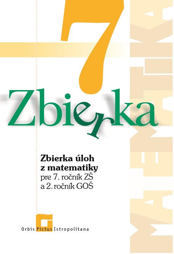Náhľad: Zbierka úloh z matematiky pre 7. roč. ZŠ a 2. roč. GOŠ