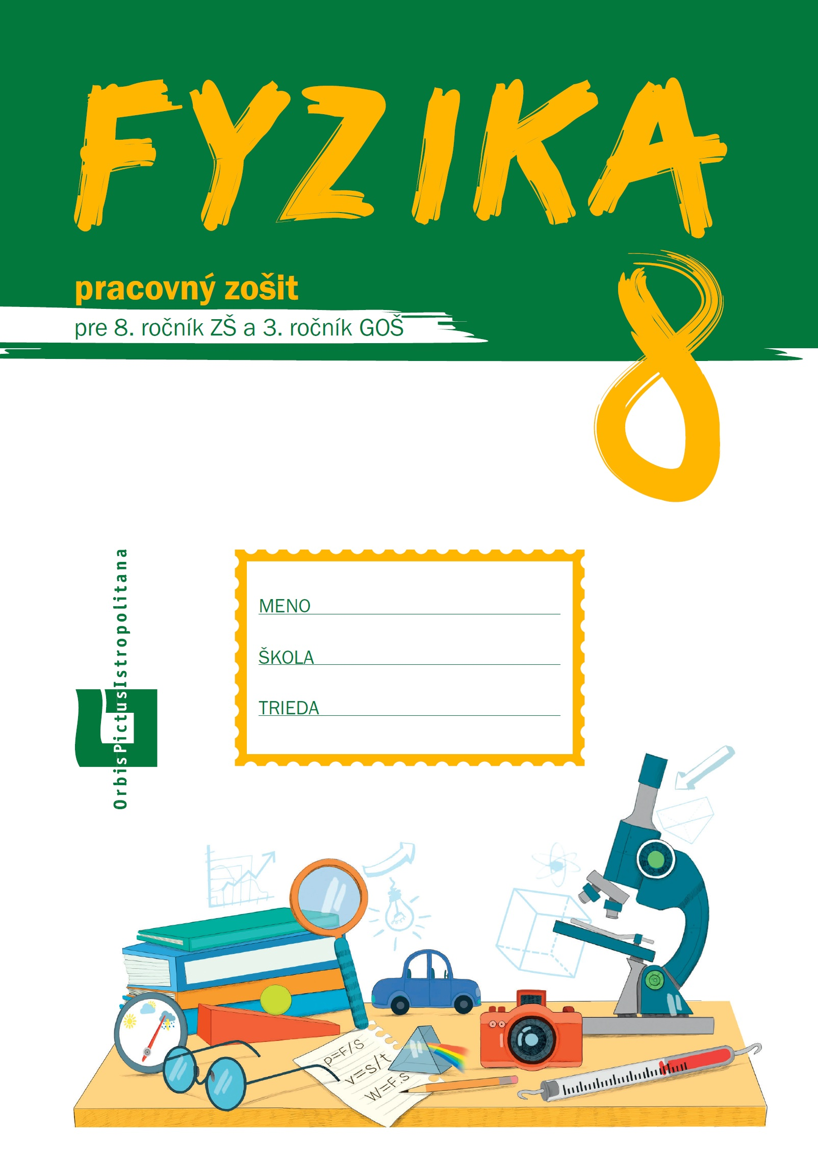 Náhľad: Fyzika pre 8. roč. ZŠ a 3. roč. GOŠ - pracovný zošit