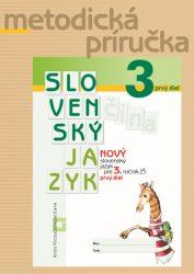 NOVÝ Slovenský jazyk pre 3. ročník ZŠ – 1. časť – Metodická príručka