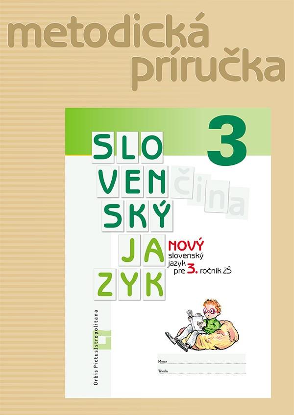 Náhľad: NOVÝ Slovenský jazyk pre 3. ročník ZŠ – Metodická príručka